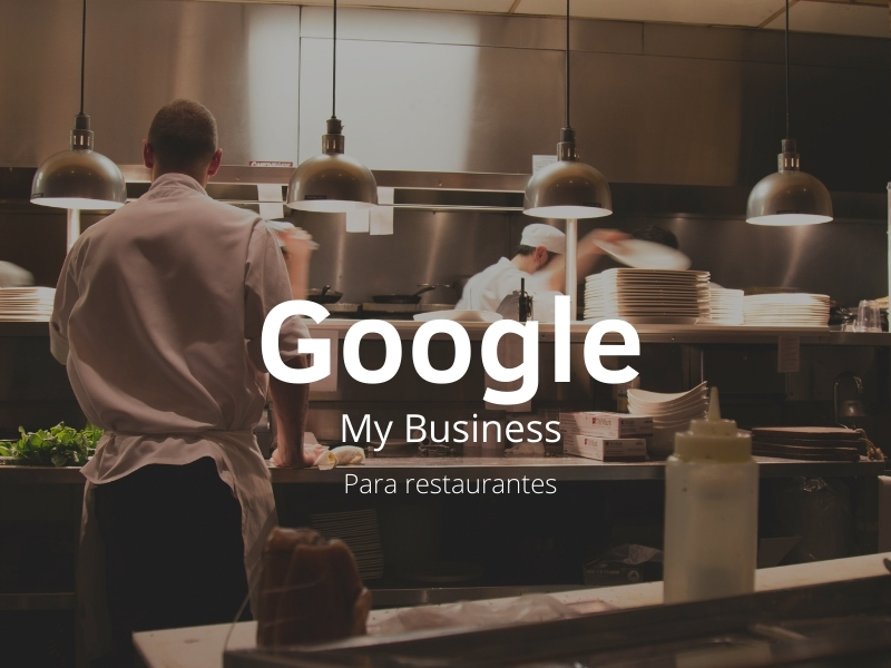La importancia de Google My Business para los restaurantes